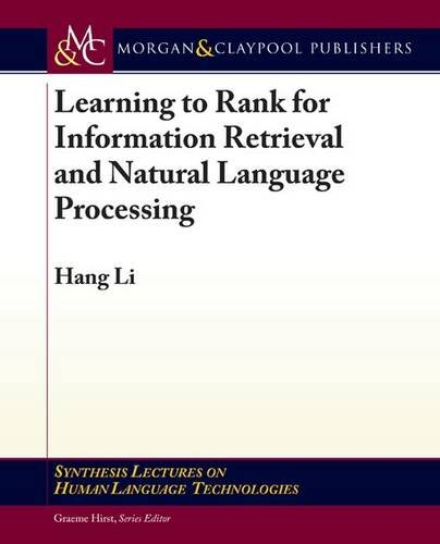 9781608457076: Learning to Rank for Information Retrieval and Natural Language Processing (Synthesis Lectures on Human Language Technology)