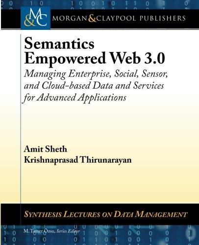 Semantics Empowered Web 3.0: Managing Enterprise, Social,: Amit Sheth; Krishnaprasad