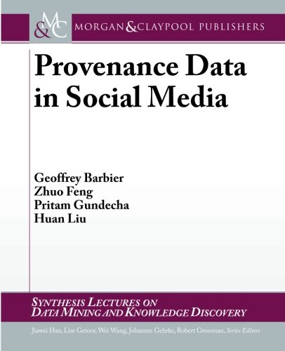 9781608457830: Provenance Data in Social Media (Synthesis Lectures on Data Mining and Knowledge Discovery)