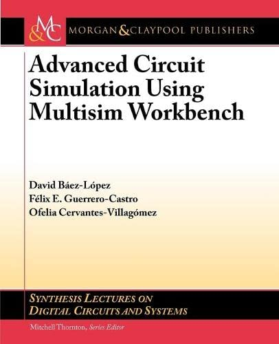 9781608458042: Advanced Circuit Simulation Using Multisim Workbench (Synthesis Lectures on Digital Circuits and Systems)