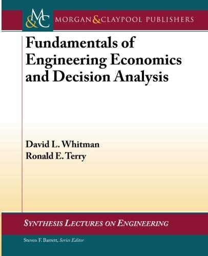 9781608458646: Fundamentals of Engineering Economics and Decision Analysis (Synthesis Lectures on Engineering)
