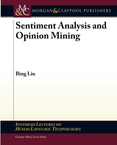 9781608458844: Sentiment Analysis and Opinion Mining (Synthesis Lectures on Human Language Technologies)