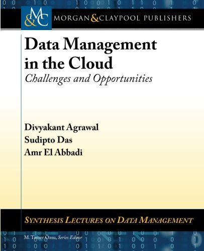 9781608459247: Data Management in the Cloud: Challenges and Opportunities (Synthesis Lectures on Data Management)