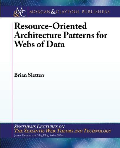 9781608459506: Resource-Oriented Architecture Patterns (Synthesis Lectures on the Sema)