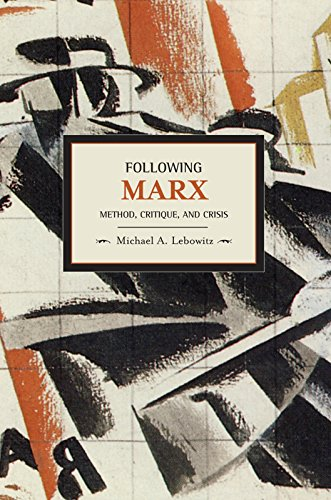9781608460335: Following Marx: Method, Critique and Crisis (Historical Materialism)