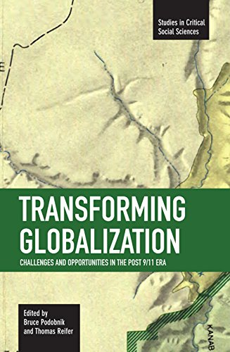 9781608460441: Transforming Globalization: Challenges and Opportunities in the Post 9/11 Era (Studies in Critical Social Sciences)