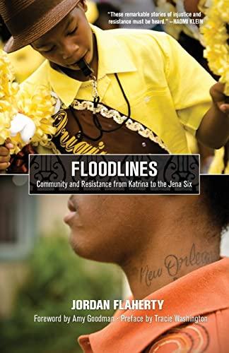 Floodlines: Community and Resistance from Katrina to the Jena Six: Flaherty, Jordan