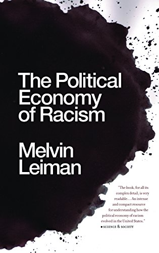 9781608460663: The Political Economy of Racism