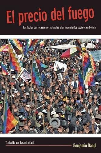 9781608460694: El precio del fuego: Resource Wars and Social Movements in Bolivia (Spanish Edition)