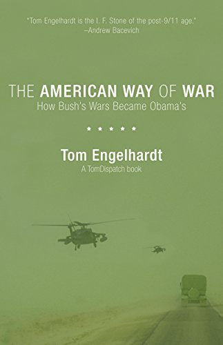 9781608460717: The American Way of War: How Bush's Wars Became Obama's