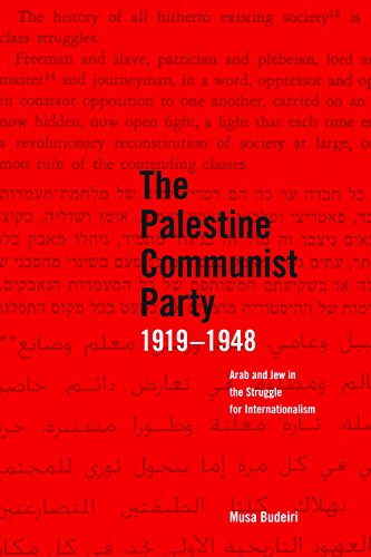 9781608460724: The Palestine Communist Party 1919-1948: Arab and Jew in the Struggle for Internationalism