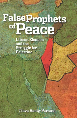9781608461301: The False Prophets of Peace: Liberal Zionism and the Struggle for Palestine