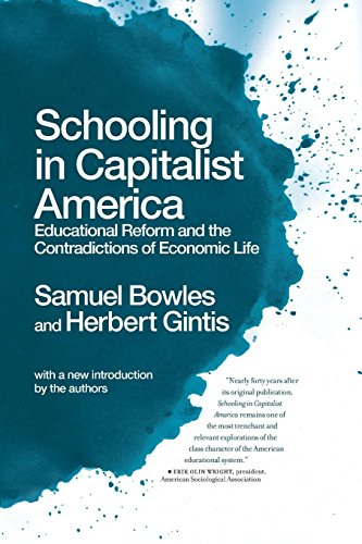 Schooling In Capitalist America: Educational Reform and the Contradictions of Economic Life (1608461319) by Herbert Gintis; Samuel Bowles