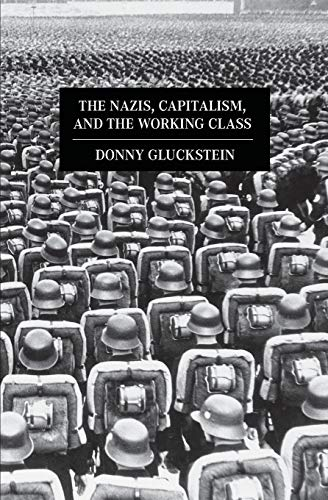 9781608461370: The Nazis, Capitalism And The Working Class