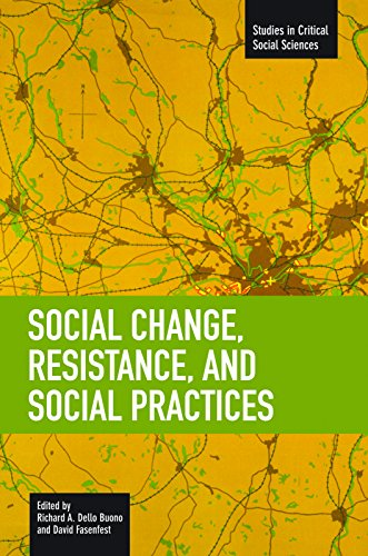 9781608461448: Social Change, Resistance and Social Practices (Studies in Critical Social Sciences)