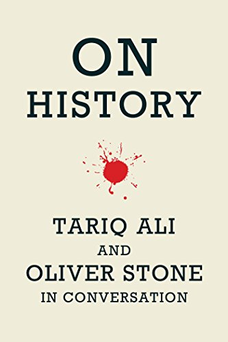 On History: Tariq Ali and Oliver Stone in Conversation (Paperback)