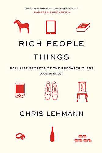 9781608461523: Rich People Things: Real Life Secrets of the Predator Class