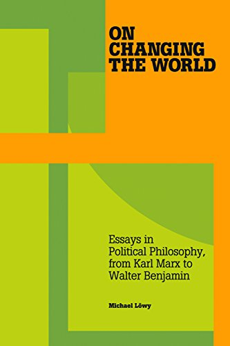 9781608461899: On Changing the World: Essays in Marxist Political Philosophy, from Karl Marx to Walter Benjamin