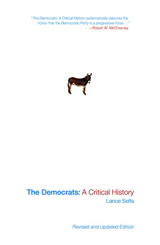 9781608461929: The Democrats: A Critical History (Updated edition)
