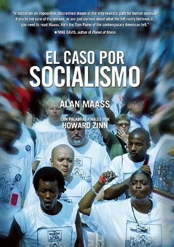 El Caso por Socialismo (Spanish Edition): Maass, Alan
