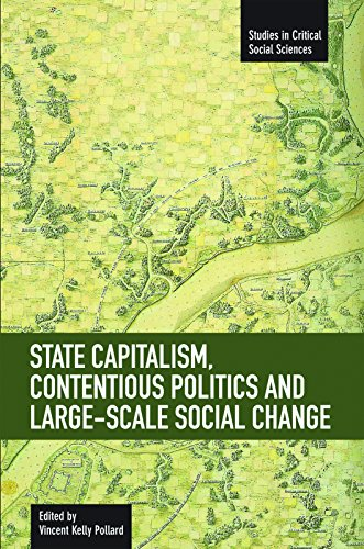 9781608462087: State Capitalism, Contentious Politics and Large-Scale Social Change (Studies in Critical Social Sciences (Haymarket Books))