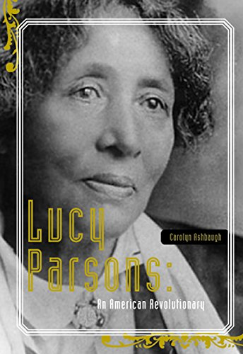 Lucy Parsons: An American Revolutionary: Ashbaugh, Carolyn