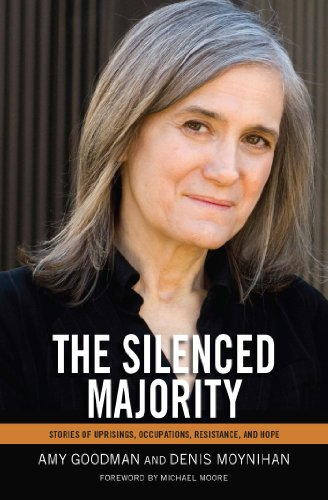 9781608462315: The Silenced Majority: Stories of Uprisings, Occupations, Resistance, and Hope