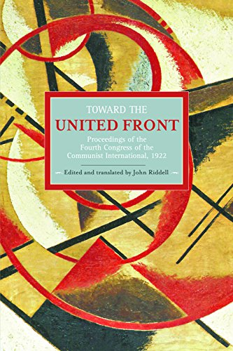 9781608462360: Toward The United Front: Proceedings Of The Fourth Congress Of The Communist International, 1922: Historical Materialism, Volume 34
