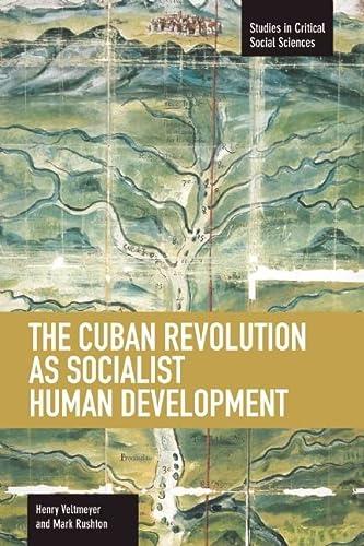 9781608462445: The Cuban Revolution as Socialist Human Development (Studies in Critical Social Sciences)