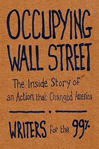 9781608462513: Occupying Wall Street: The Inside Story of an Action that Changed America