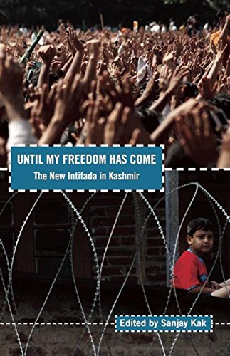 9781608462520: Until My Freedom Has Come: The New Intifada in Kashmir