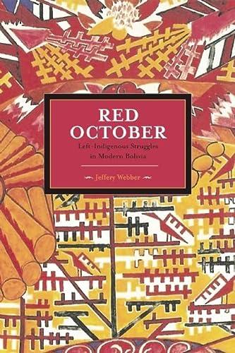 9781608462582: Red October: Left-Indigenous Struggles in Modern Bolivia (Historical Materialism)