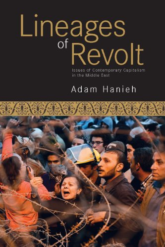 Lineages of Revolt : Issues of Contemporary Capitalism in the Middle East: Adam Hanieh