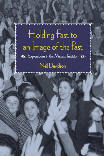 9781608463336: Holding Fast to an Image of the Past: Explorations in the Marxist Tradition