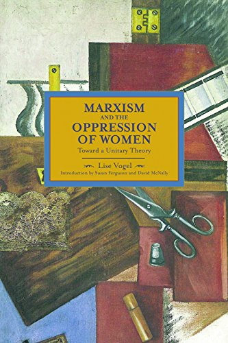 9781608463404: Marxism and the Oppression of Women: Toward a Unitary Theory (Historical Materialism)