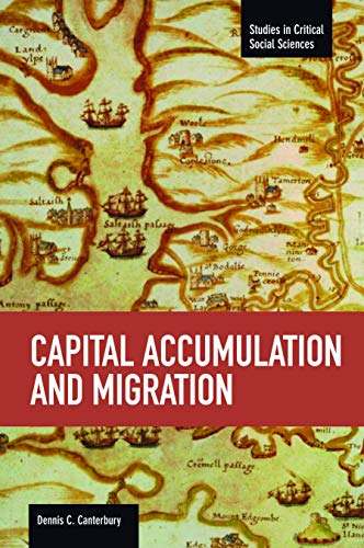 9781608463428: Capital Accumulation and Migration (Studies in Critical Social Sciences)