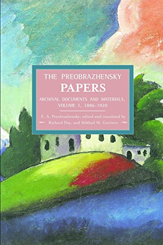 The Preobrazhensky Papers: Archival Documents and Materials: Volume I. 1886-1920 (Historical ...