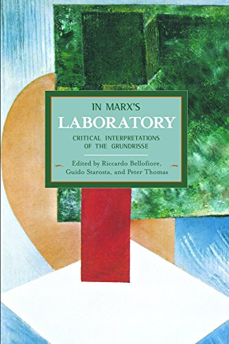 9781608463749: In Marx's Laboratory: Critical Interpretations of the Grundrisse : Historical Materialism, Volume 48