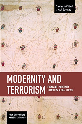 9781608463817: Modernity and Terrorism: From Anti-Modernity to Modern Global Terror (Studies in Critical Social Sciences)