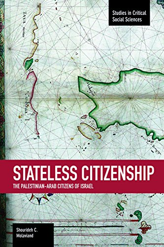 9781608463831: Stateless Citizenship: The Palestinian-arab Citizens Of Israel: Studies in Critical Social Sciences, Volume 54