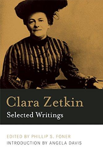 Clara Zetkin: Selected Writings: Clara Zetkin; Phillip S. Foner; Angela Davis