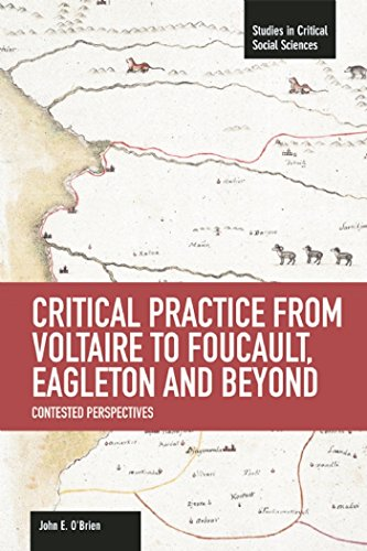 Critical Practice from Voltaire to Foucault, Eagleton and Beyond: O'Brien, John E.