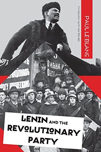 9781608464647: Blanc, P: Lenin And The Revolutionary Party