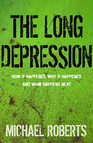 9781608464685: The Long Depression: Marxism and the Global Crisis of Capitalism