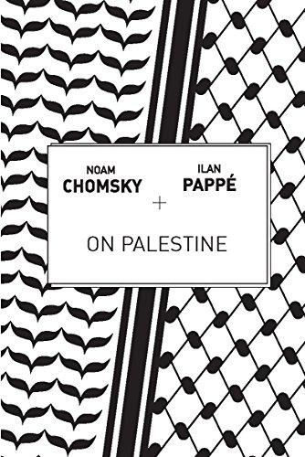 On Palestine: Chomsky, Noam; Papp�, Ilan