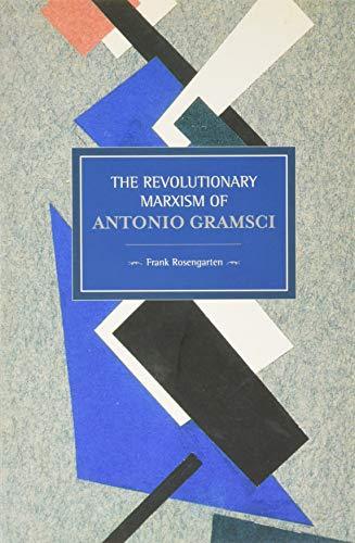 9781608464739: The Revolutionary Marxism of Antonio Gramsci (Historical Materialism)