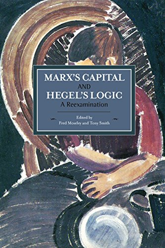 9781608464753: Marx's Capital and Hegel's Logic: A Reexamination (Historical Materialism)