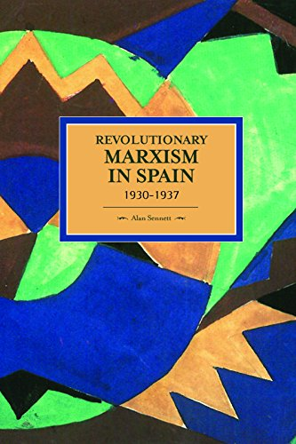 9781608464814: Revolutionary Marxism in Spain 1930-1937