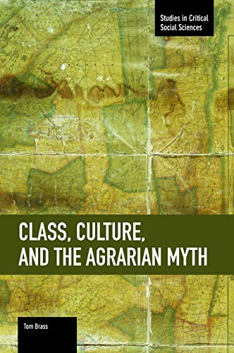 Class, Culture, And The Agrarian Myth (Paperback): Tom Brass