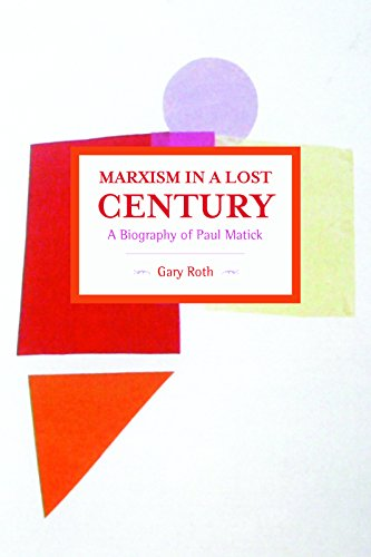 9781608465538: Marxism in a Lost Century: A Biography of Paul Mattick (Historical Materialism)